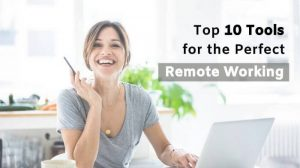 Perfect Remote Working Tools