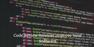 Code Review Services Improve Your Software